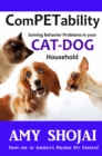 ComPETability : Solving Behavior Problems in Your Cat-Dog Household - eBook