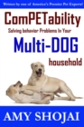 ComPETability : Solving Behavior Problems in Your Multi-Dog Household - eBook