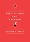 Freethought and Freedom : The Essays of George H. Smith - eBook