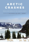 Arctic Crashes : People and Animals in the Changing North - Book