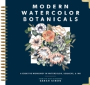 Modern Watercolor Botanicals : A Creative Workshop in Watercolor, Gouache, & Ink - Book