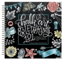 Chalk Art and Lettering 101 : An Introduction to Chalkboard Lettering, Design, and More! - Book