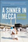 A Sinner in Mecca : A Gay Muslim's Hajj of Defiance - Book