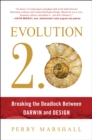 Evolution 2.0 : Breaking the Deadlock Between Darwin and Design - Book