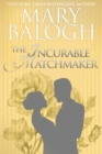 The Incurable Matchmaker - eBook