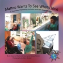 Matteo Wants To See What's Next : A True Story Promoting Inclusion and Self-Determination - eBook