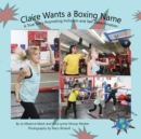 Claire Wants A Boxing Name : A True Story Promoting Inclusion and Self-Determination - eBook