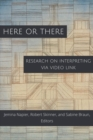 Here or There - Research on Interpreting via Video Link - Book