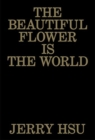 The Beautiful Flower Is the World - Book