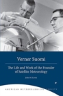 Verner Suomi - The Life and Work of the Founder of Satellite Meteorology - Book