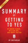 Summary of Getting to Yes : by Roger Fisher, William Ury, and Bruce Patton | Includes Analysis - eBook