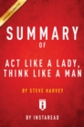 Summary of Act Like a Lady, Think Like a Man : by Steve Harvey | Includes Analysis - eBook