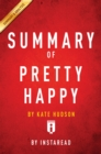 Summary of Pretty Happy : by Kate Hudson | Includes Analysis - eBook
