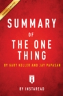 Summary of The ONE Thing : by Gary Keller and Jay Papasan | Includes Analysis - eBook