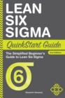 Lean Six Sigma QuickStart Guide : The Simplified Beginner's Guide to Lean Six Sigma - eBook