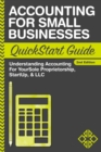 Accounting For Small Businesses QuickStart Guide : Understanding Accounting For Your Sole Proprietorship, Startup, & LLC - eBook