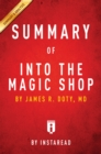 Summary of Into the Magic Shop : by James R. Doty, MD | Includes Analysis - eBook