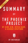 Summary of The Phoenix Project : by Gene Kim, Kevin Behr, and George Spafford | Includes Analysis - eBook