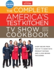 The Complete America's Test Kitchen TV Show Cookbook 2001-2018 : Every Recipe From The Hit TV Show With Product Ratings and a Look Behind the Scenes - eBook