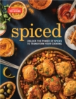 Spiced : Unlock the Power of Spices to Transform Your Cooking - Book
