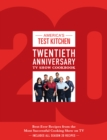 America's Test Kitchen Twentieth Anniversary TV Show Cookbook : Best-Ever Recipes from the Most Successful Cooking Show on TV - Book