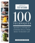100 Techniques : Master a Lifetime of Cooking Skills, from Basic to Bucket List - Book