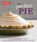 The Perfect Pie : Your Ultimate Guide to Classic and Modern Pies, Tarts, Galettes, and More - eBook