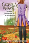 Crisanta Knight: The Liar, The Witch, & The Wormhole : The Liar, The Witch, & The Wormhole - Book