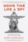 Doing Time Like A Spy : How the CIA Taught Me to Survive and Thrive in Prison - eBook