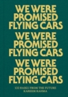 We Were Promised Flying Cars : 100 Haiku from the Future - Book