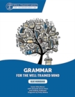 Blue Workbook : A Complete Course for Young Writers, Aspiring Rhetoricians, and Anyone Else Who Needs to Understand How English Works - Book
