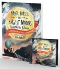 Heroes, Horses, and Harvest Moons Bundle : Audiobook & Illustrated Reader - Book