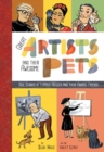 Great Artists and Their Pets : True Stories of Famous Artists and Their Animal Friends - Book