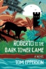 Roberto to the Dark Tower Came - Book