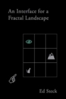 An Interface for a Fractal Landscape - Book