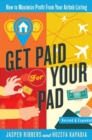 Get Paid For Your Pad : How to Maximize Profit From Your Airbnb Listing - eBook