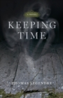 Keeping Time : A Novel - eBook