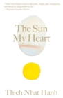 The Sun My Heart : The Companion to The Miracle of Mindfulness - eBook