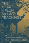 The Heart of the Plum Village Teachings : The Forty Tenets of Zen Master Thich Nhat Hanh - Book