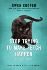 Stop Trying to Make Fetch Happen - eBook