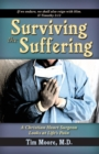 Surviving the Suffering : A Christian Heart Surgeon Looks At Life's Pain - eBook