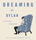 Dreaming of Dylan : 115 Dreams About Bob - Book