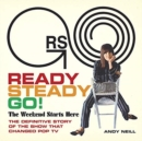 Ready Steady Go! : The Weekend Starts Here: The Definitive Story of the Show That Changed Pop TV - Book
