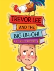 Trevor Lee and the Big Uh Oh! - eBook