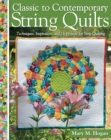 Classic to Contemporary String Quilts : Techniques, Inspiration and 16 projects for strip quilting - Book
