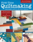 First-Time Quiltmaking, New Edition : Second Revised & Expanded Edition - Book