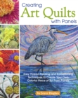 Creating Art Quilts with Panels - Book