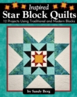 Inspired Star Block Quilts : 12 Projects Using Traditional and Modern Blocks - Book