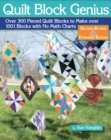 Quilt Block Genius, Expanded Second Edition : 1001 Pieced Quilt Blocks and No Math Charts - Book