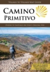Camino Primitivo : Oviedo to Santiago on Spain's Original Way - Book